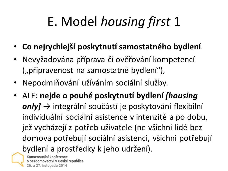 E.Model housing first 1 Co nejrychlejší poskytnutí samostatného bydlení.