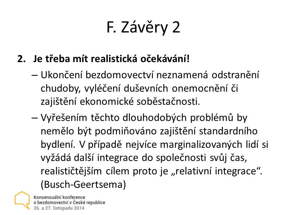 F.Závěry 2 2.Je třeba mít realistická očekávání.