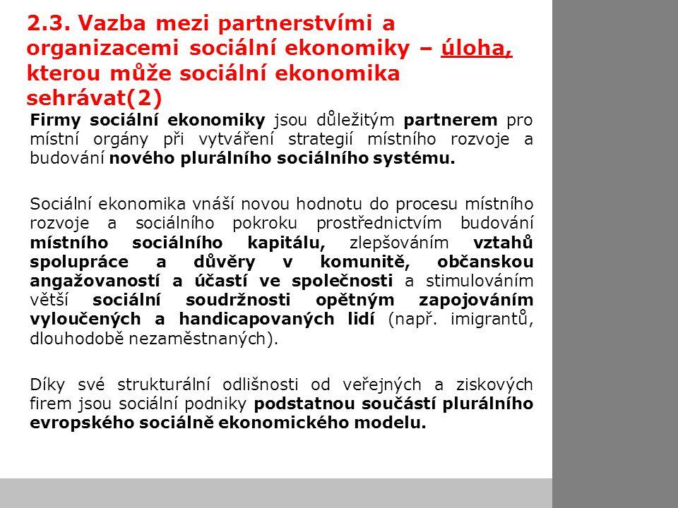 2.3. Vazba mezi partnerstvími a organizacemi sociální ekonomiky – úloha, kterou může sociální ekonomika sehrávat(2) Firmy sociální ekonomiky jsou důle