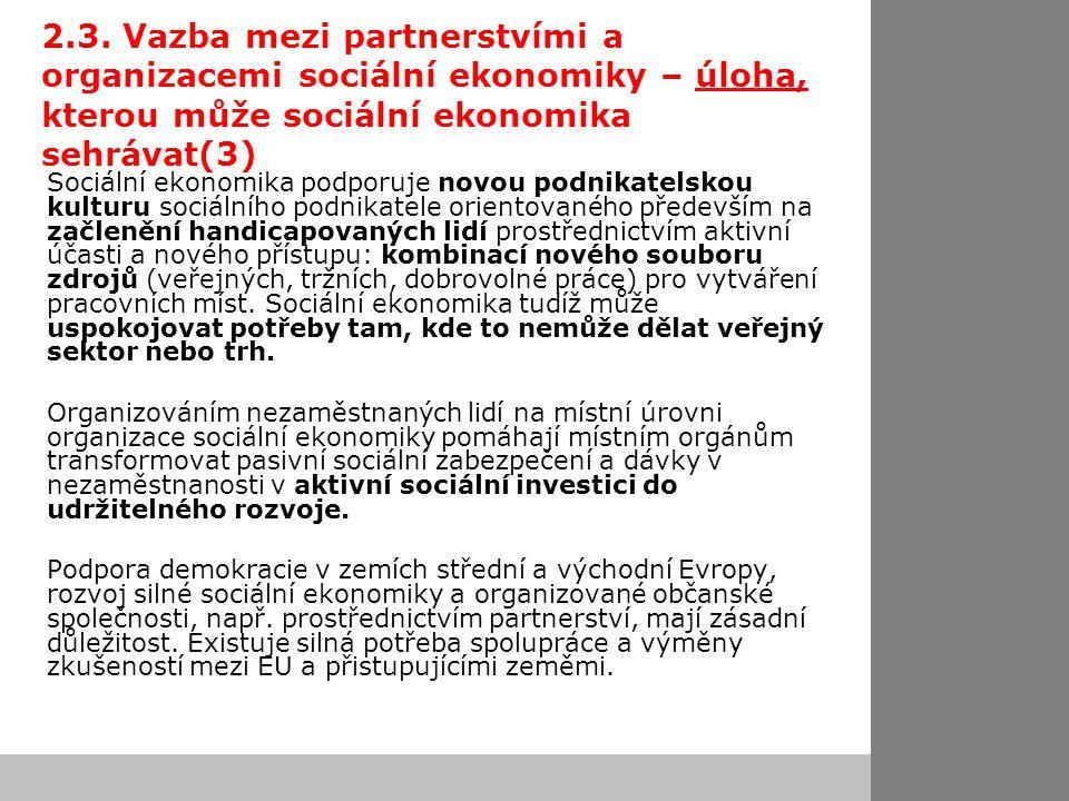 2.3. Vazba mezi partnerstvími a organizacemi sociální ekonomiky – úloha, kterou může sociální ekonomika sehrávat(3) Sociální ekonomika podporuje novou