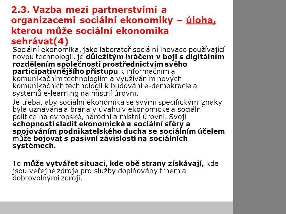 2.3. Vazba mezi partnerstvími a organizacemi sociální ekonomiky – úloha, kterou může sociální ekonomika sehrávat(4) Sociální ekonomika, jako laboratoř