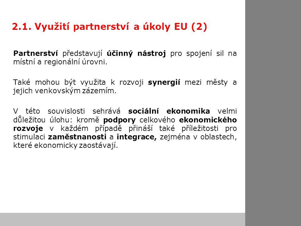 2.1. Využití partnerství a úkoly EU (2) Partnerství představují účinný nástroj pro spojení sil na místní a regionální úrovni. Také mohou být využita k