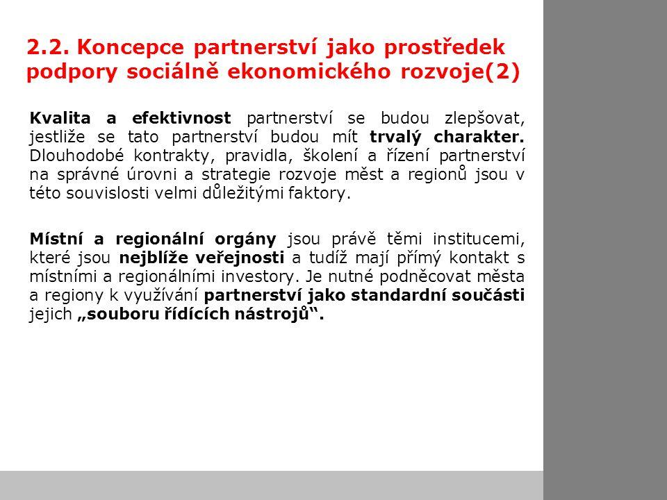 2.2. Koncepce partnerství jako prostředek podpory sociálně ekonomického rozvoje(2) Kvalita a efektivnost partnerství se budou zlepšovat, jestliže se t