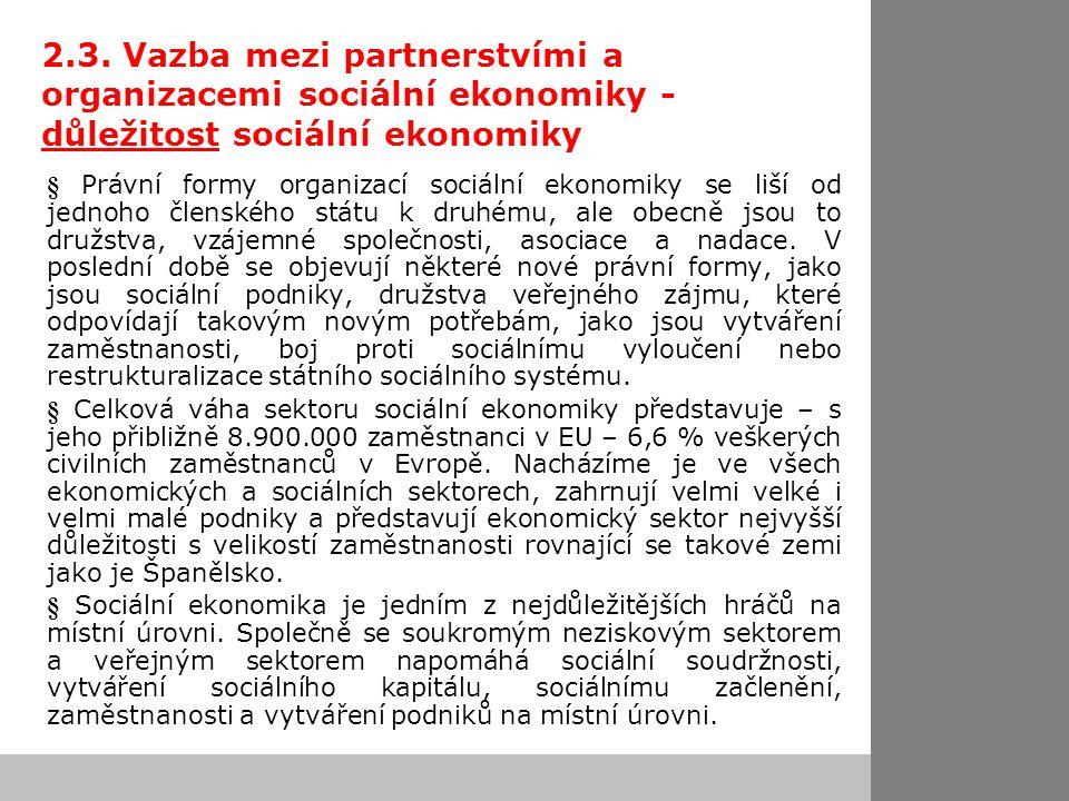 2.3. Vazba mezi partnerstvími a organizacemi sociální ekonomiky - důležitost sociální ekonomiky § Právní formy organizací sociální ekonomiky se liší o