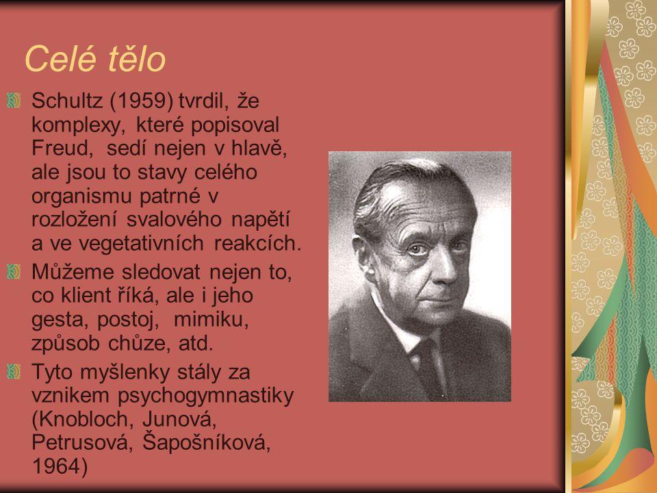 Celé tělo Schultz (1959) tvrdil, že komplexy, které popisoval Freud, sedí nejen v hlavě, ale jsou to stavy celého organismu patrné v rozložení svalové