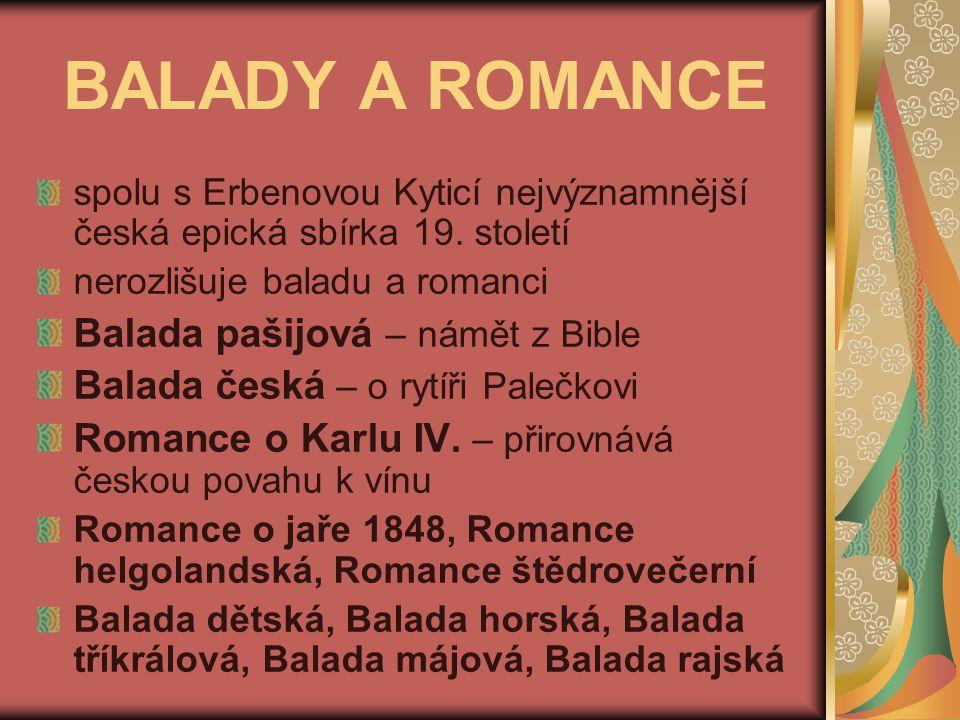 BALADY A ROMANCE spolu s Erbenovou Kyticí nejvýznamnější česká epická sbírka 19.