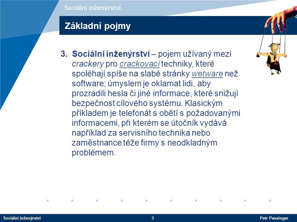 Sociální inženýrství3 Petr Passinger Sociální inženýrství 3.