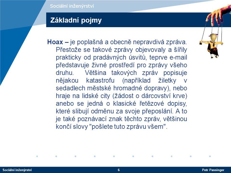 Sociální inženýrství7 Petr Passinger Sociální inženýrství Příklad: Metody útoku