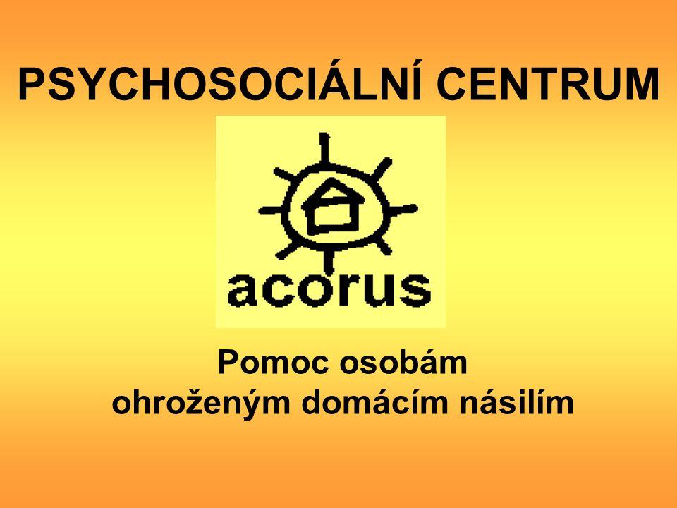 PSYCHOSOCIÁLNÍ CENTRUM Pomoc osobám ohroženým domácím násilím