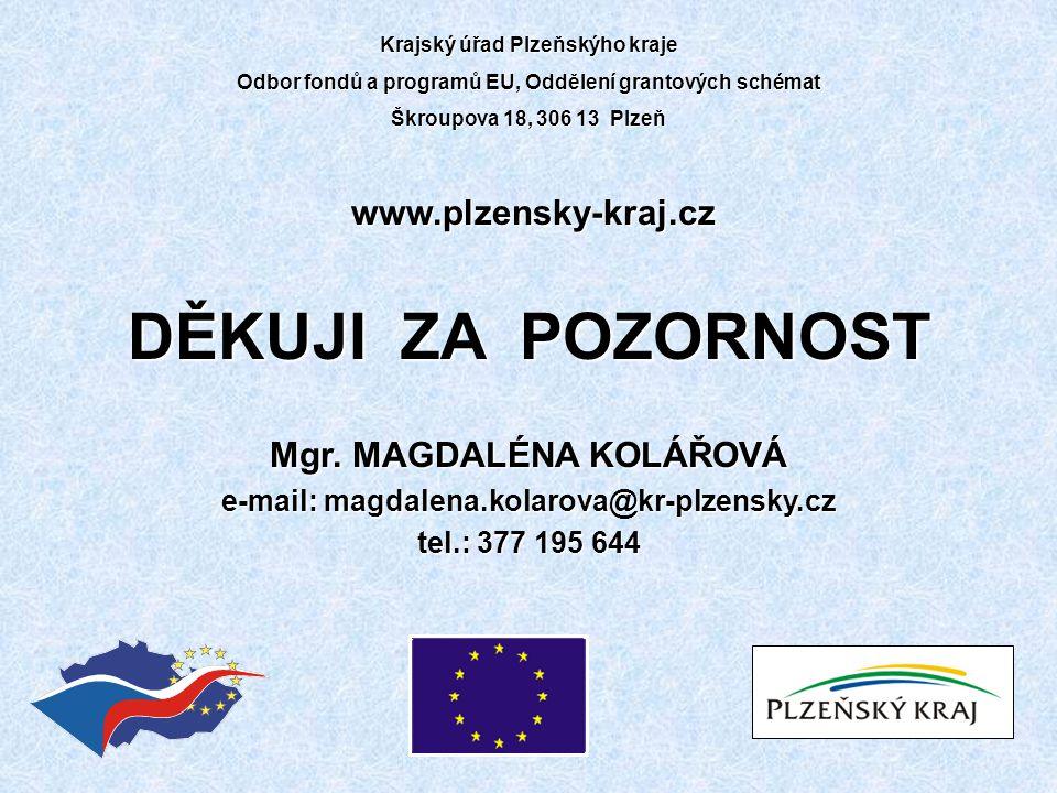 Mgr. MAGDALÉNA KOLÁŘOVÁ e-mail: magdalena.kolarova@kr-plzensky.cz tel.: 377 195 644 DĚKUJI ZA POZORNOST www.plzensky-kraj.cz Krajský úřad Plzeňskýho k
