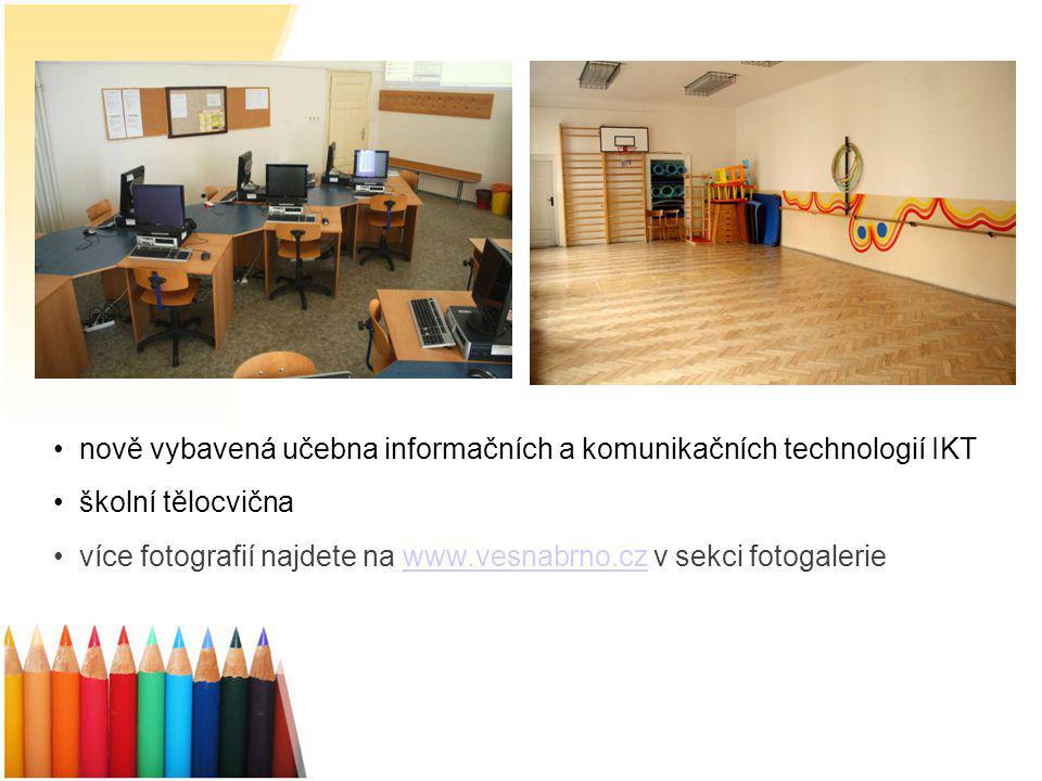 nově vybavená učebna informačních a komunikačních technologií IKT školní tělocvična více fotografií najdete na www.vesnabrno.cz v sekci fotogaleriewww