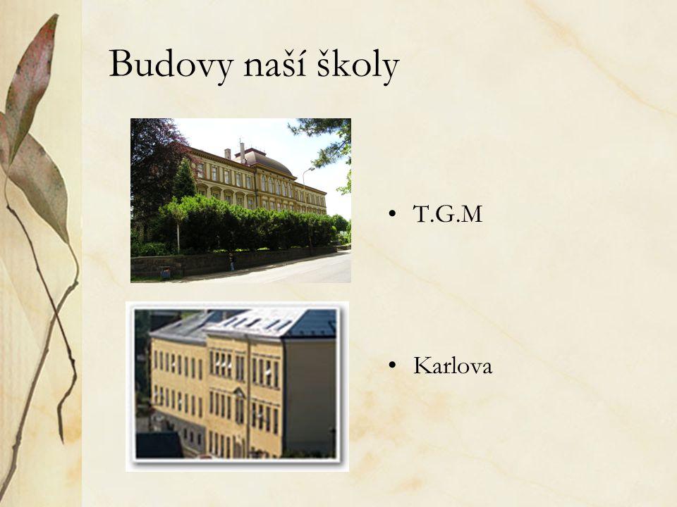 Budovy naší školy T.G.M Karlova