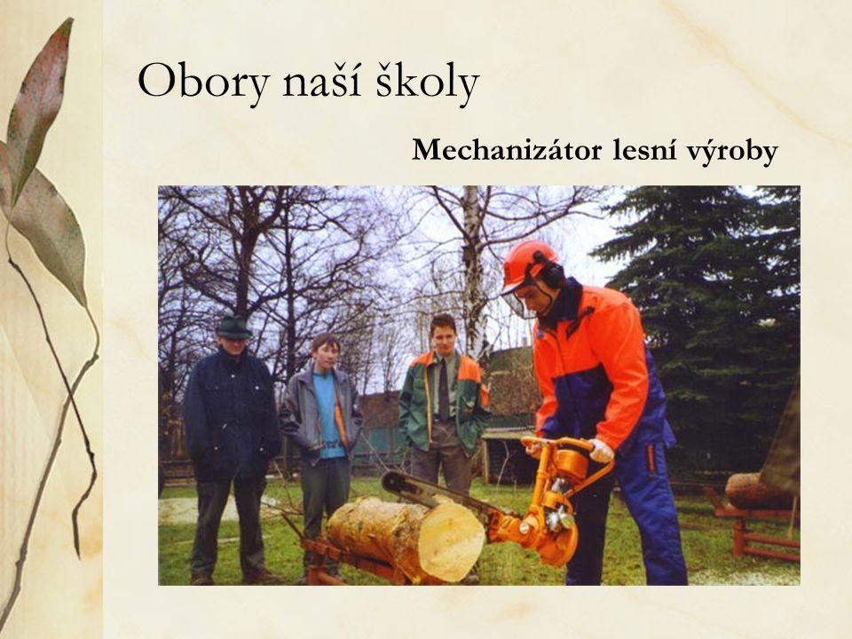 Obory naší školy Mechanizátor lesní výroby