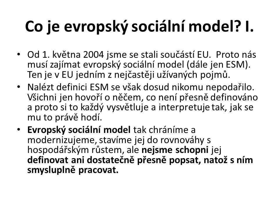 Co je evropský sociální model.I. Od 1. května 2004 jsme se stali součástí EU.