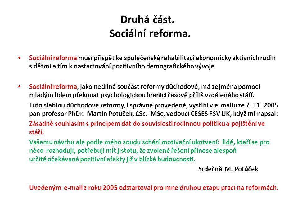 Druhá část. Sociální reforma. Sociální reforma musí přispět ke společenské rehabilitaci ekonomicky aktivních rodin s dětmi a tím k nastartování poziti