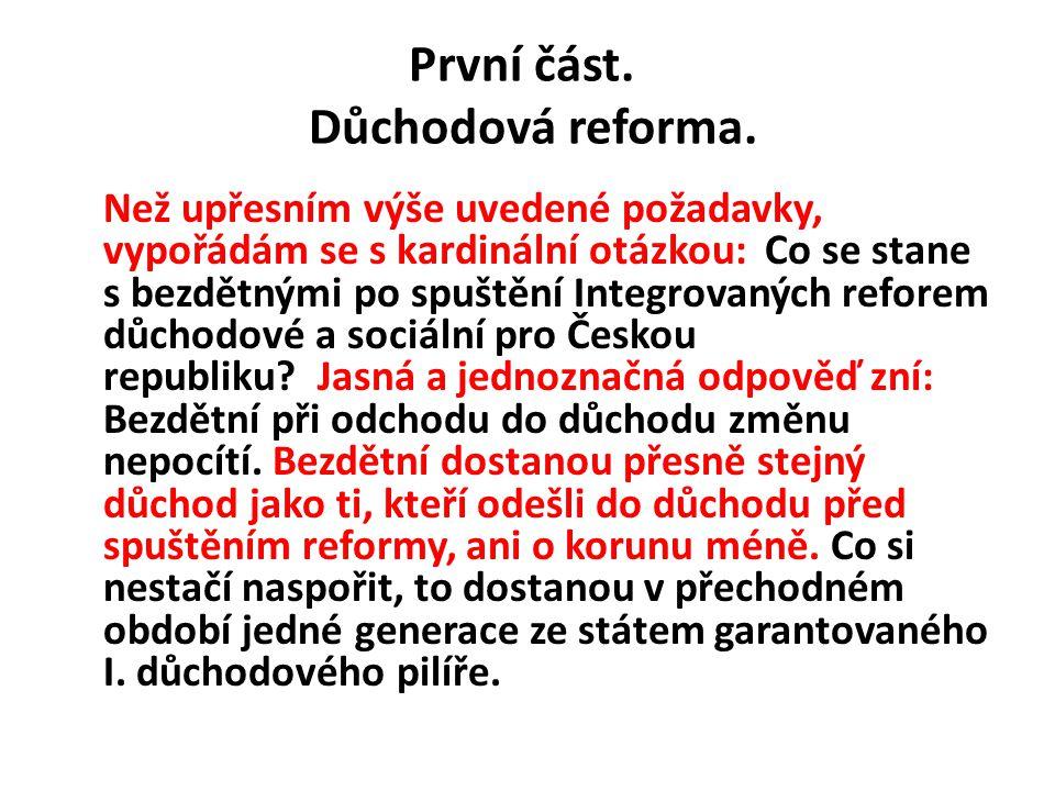 První část. Důchodová reforma. Než upřesním výše uvedené požadavky, vypořádám se s kardinální otázkou: Co se stane s bezdětnými po spuštění Integrovan