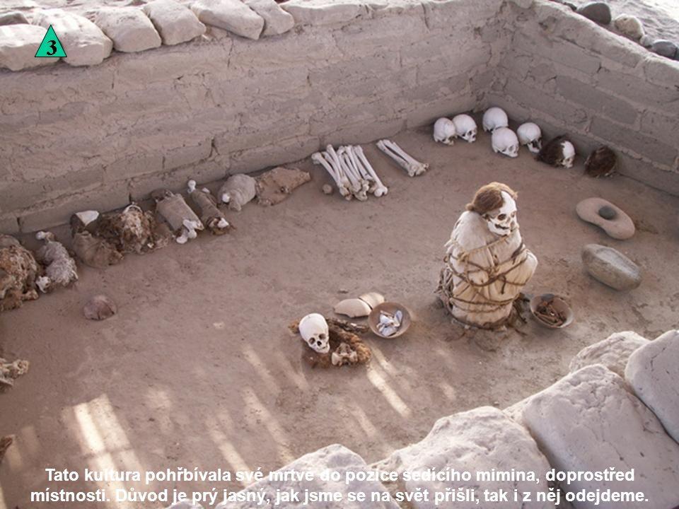 Chauchilla je staré pohřebiště kultury, která zde byla před kulturou Nazca a o které se toho moc neví.