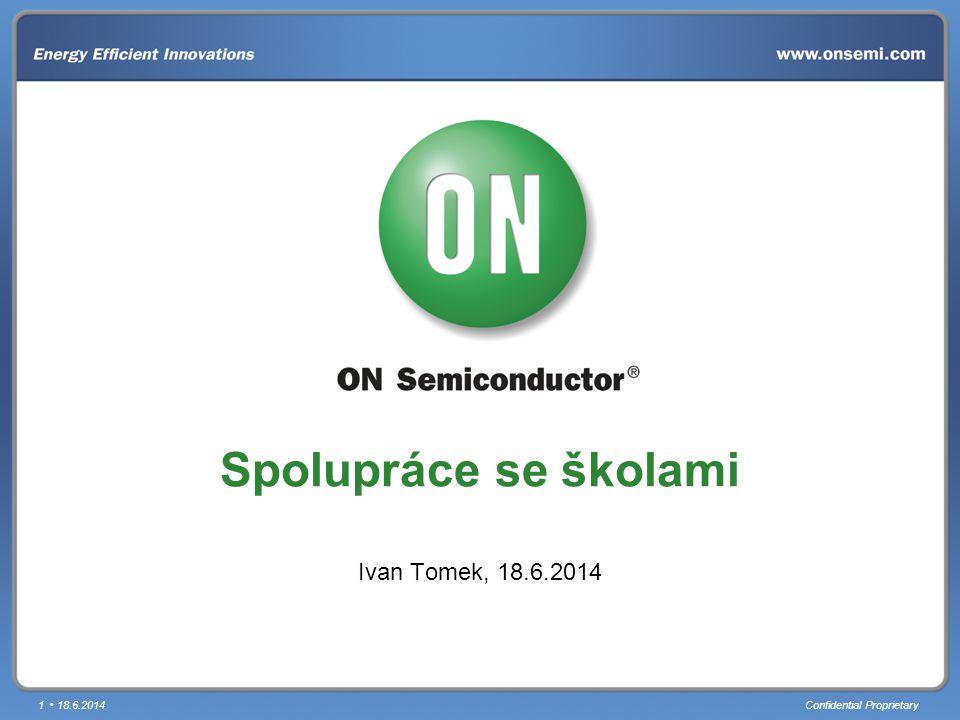 1 18.6.2014Confidential Proprietary Spolupráce se školami Ivan Tomek, 18.6.2014