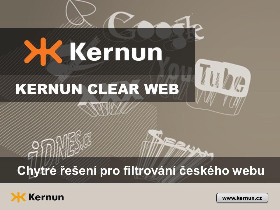 www.kernun.cz KERNUN CLEAR WEB Chytré řešení pro filtrování českého webu