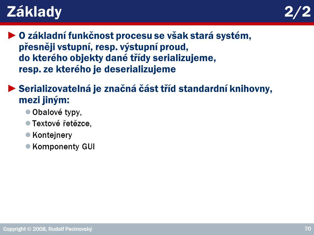 Základy2/2 ►O základní funkčnost procesu se však stará systém, přesněji vstupní, resp.
