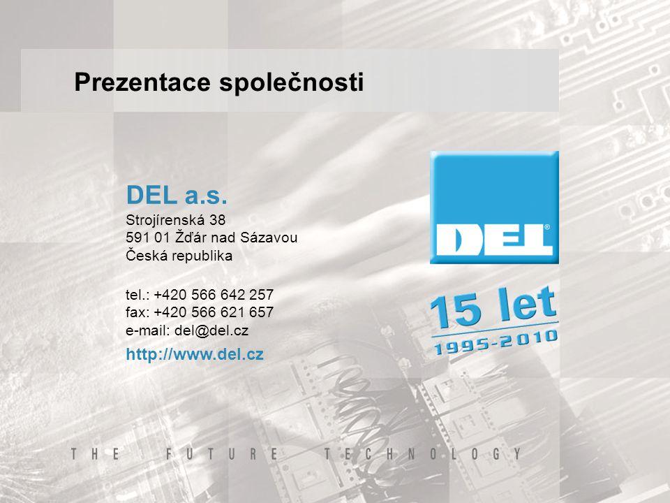 Prezentace společnosti DEL a.s. Strojírenská 38 591 01 Žďár nad Sázavou Česká republika http://www.del.cz tel.: +420 566 642 257 fax: +420 566 621 657