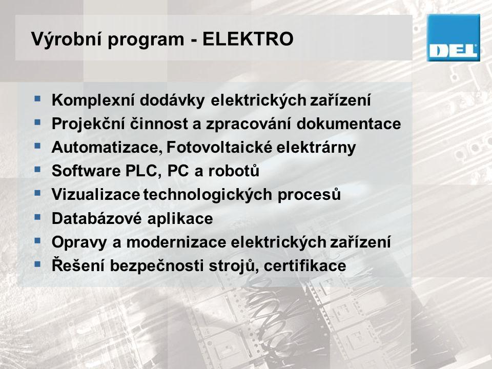 Výrobní program - ELEKTRO  Komplexní dodávky elektrických zařízení  Projekční činnost a zpracování dokumentace  Automatizace, Fotovoltaické elektrá
