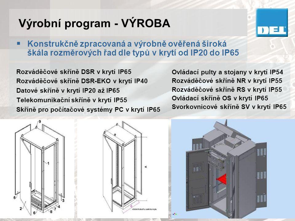 Výrobní program - VÝROBA Rozváděčové skříně DSR v krytí IP65 Rozváděčové skříně DSR-EKO v krytí IP40 Datové skříně v krytí IP20 až IP65 Telekomunikačn