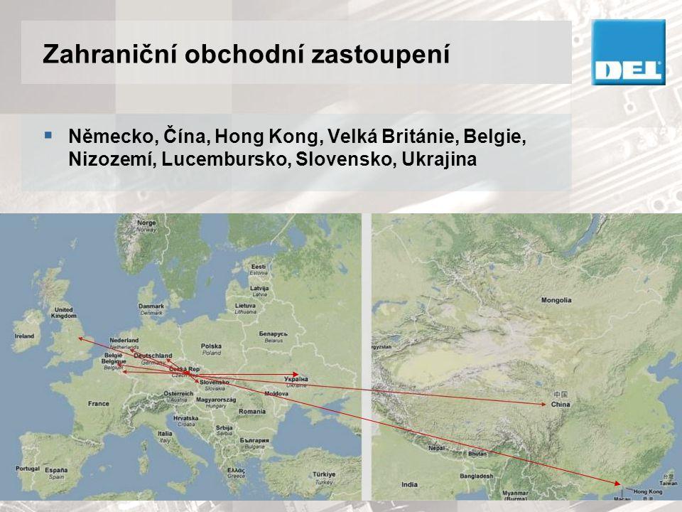 Zahraniční obchodní zastoupení  Německo, Čína, Hong Kong, Velká Británie, Belgie, Nizozemí, Lucembursko, Slovensko, Ukrajina