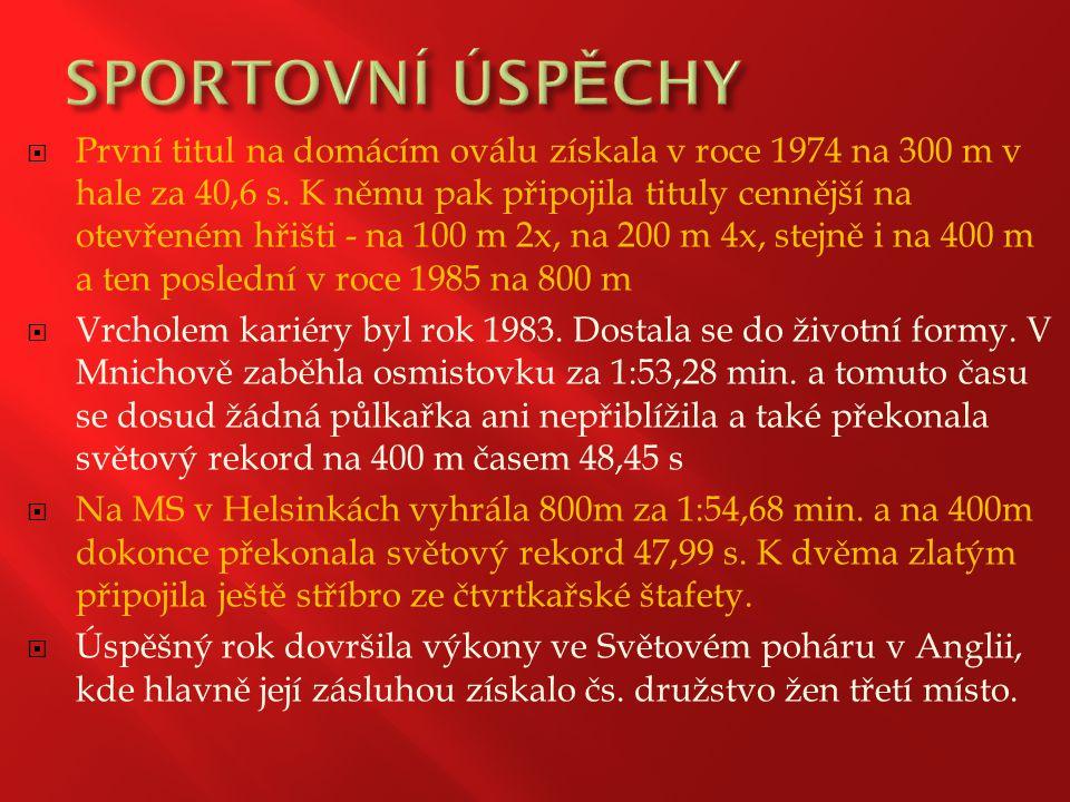  První titul na domácím oválu získala v roce 1974 na 300 m v hale za 40,6 s. K němu pak připojila tituly cennější na otevřeném hřišti - na 100 m 2x,