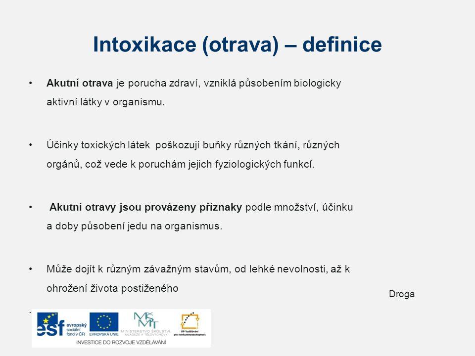Intoxikace (otrava) – definice Akutní otrava je porucha zdraví, vzniklá působením biologicky aktivní látky v organismu. Účinky toxických látek poškozu