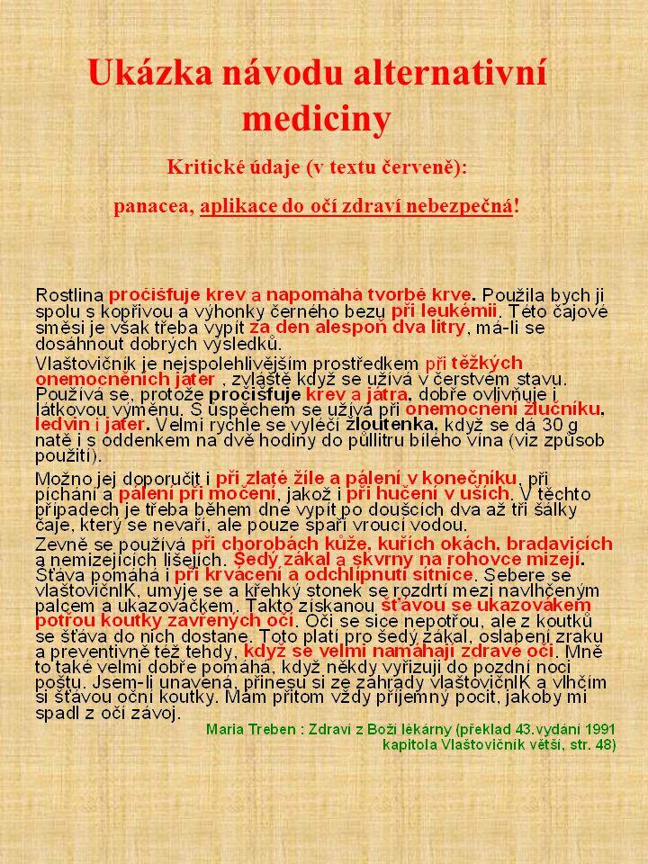 Ukázka návodu alternativní mediciny Kritické údaje (v textu červeně): panacea, aplikace do očí zdraví nebezpečná!