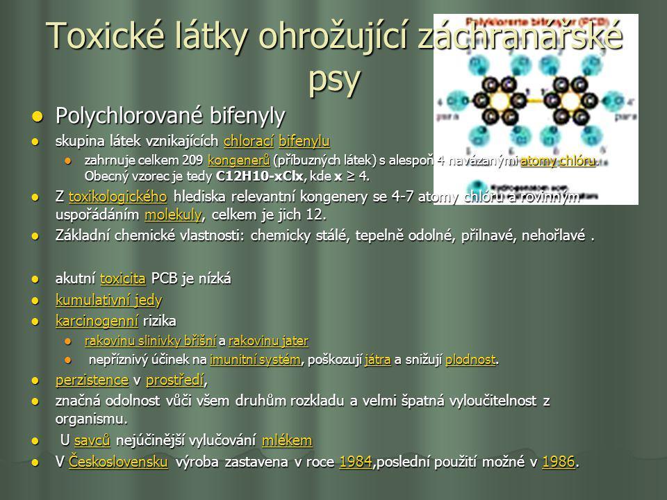 Toxické látky ohrožující záchranářské psy Polychlorované bifenyly Polychlorované bifenyly skupina látek vznikajících chlorací bifenylu skupina látek v