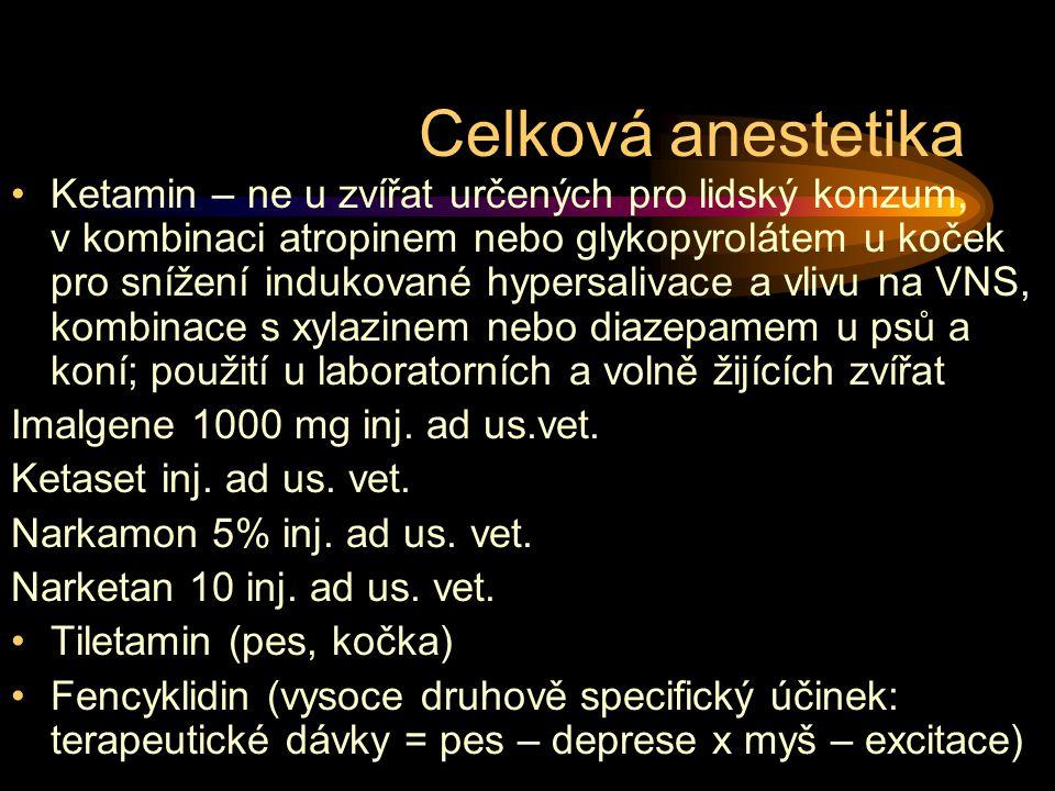 Ketamin – ne u zvířat určených pro lidský konzum, v kombinaci atropinem nebo glykopyrolátem u koček pro snížení indukované hypersalivace a vlivu na VNS, kombinace s xylazinem nebo diazepamem u psů a koní; použití u laboratorních a volně žijících zvířat Imalgene 1000 mg inj.