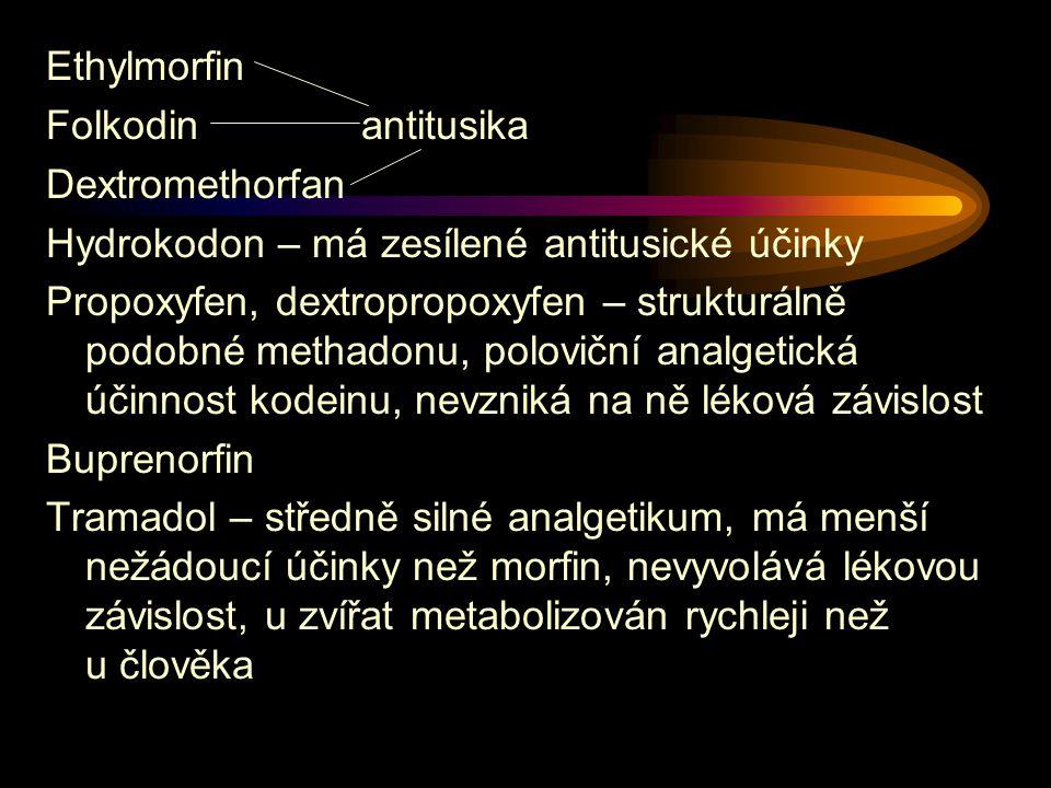 Ethylmorfin Folkodinantitusika Dextromethorfan Hydrokodon – má zesílené antitusické účinky Propoxyfen, dextropropoxyfen – strukturálně podobné methadonu, poloviční analgetická účinnost kodeinu, nevzniká na ně léková závislost Buprenorfin Tramadol – středně silné analgetikum, má menší nežádoucí účinky než morfin, nevyvolává lékovou závislost, u zvířat metabolizován rychleji než u člověka