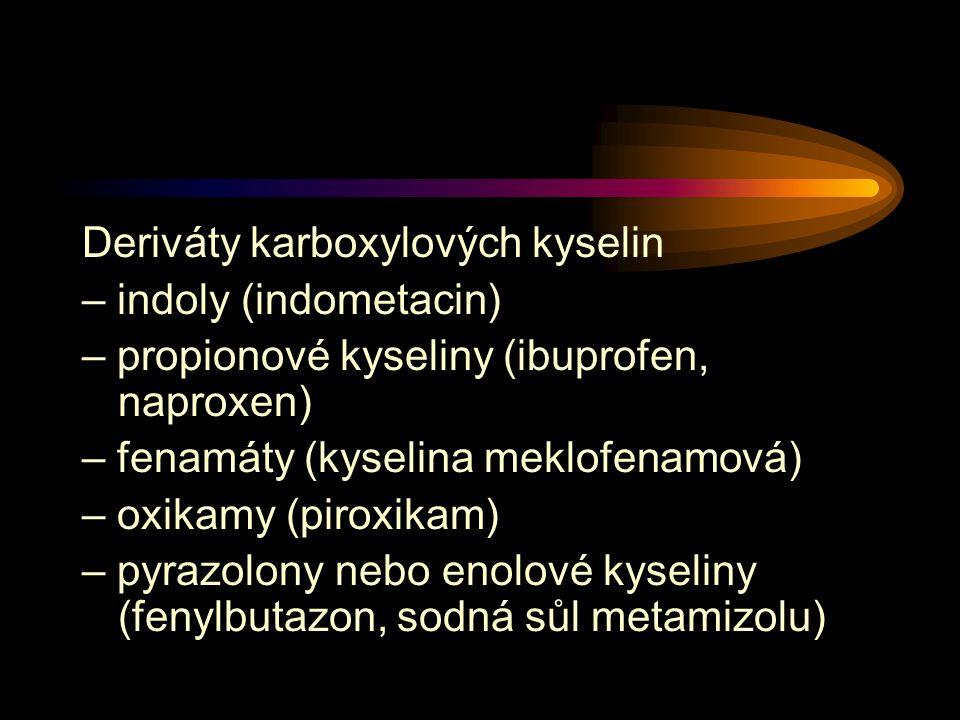 Deriváty karboxylových kyselin – indoly (indometacin) – propionové kyseliny (ibuprofen, naproxen) – fenamáty (kyselina meklofenamová) – oxikamy (piroxikam) – pyrazolony nebo enolové kyseliny (fenylbutazon, sodná sůl metamizolu)