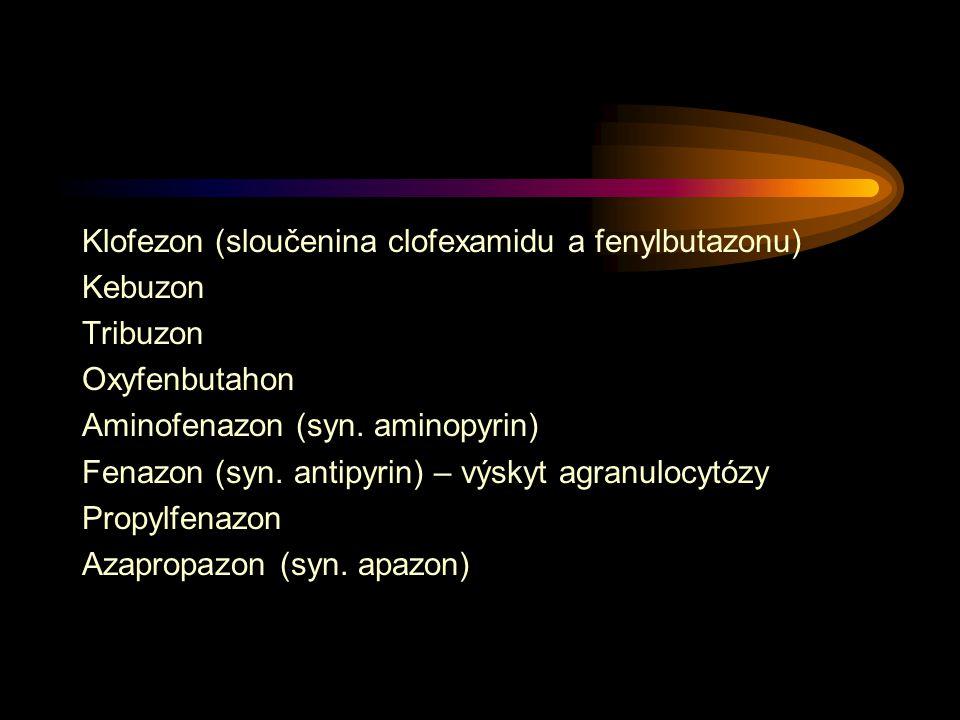 Klofezon (sloučenina clofexamidu a fenylbutazonu) Kebuzon Tribuzon Oxyfenbutahon Aminofenazon (syn.