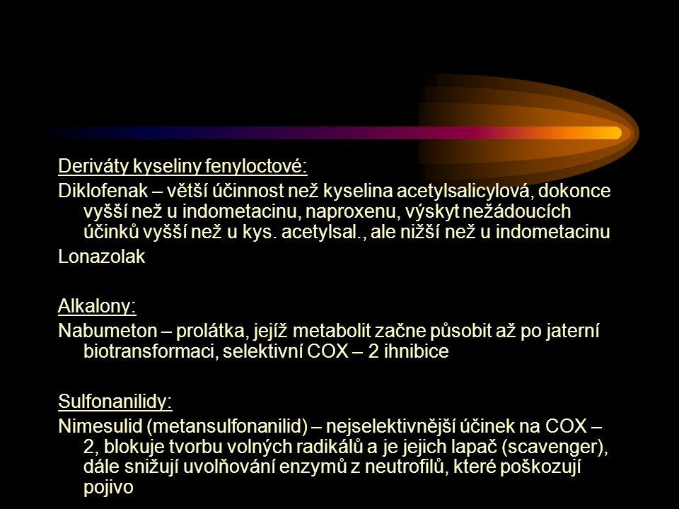 Deriváty kyseliny fenyloctové: Diklofenak – větší účinnost než kyselina acetylsalicylová, dokonce vyšší než u indometacinu, naproxenu, výskyt nežádoucích účinků vyšší než u kys.