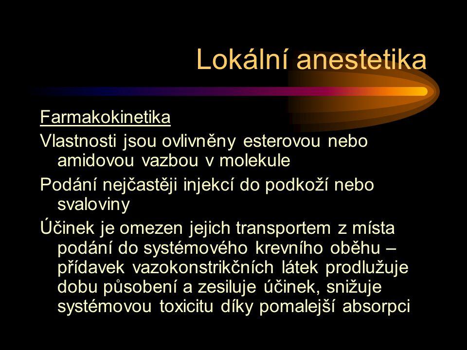 Lokální anestetika Farmakokinetika Vlastnosti jsou ovlivněny esterovou nebo amidovou vazbou v molekule Podání nejčastěji injekcí do podkoží nebo svalo