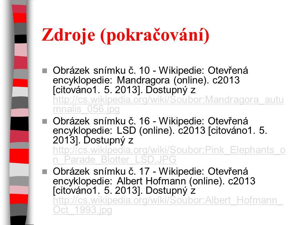 Zdroje (pokračování) Obrázek snímku č.10 - Wikipedie: Otevřená encyklopedie: Mandragora (online).