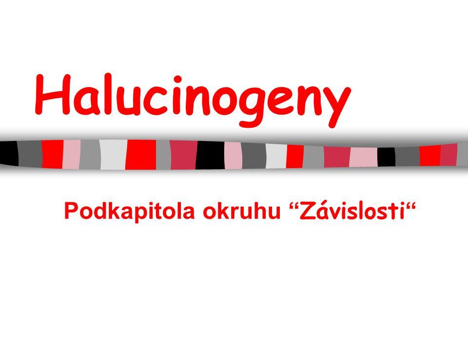 Halucinogeny Podkapitola okruhu Závislosti
