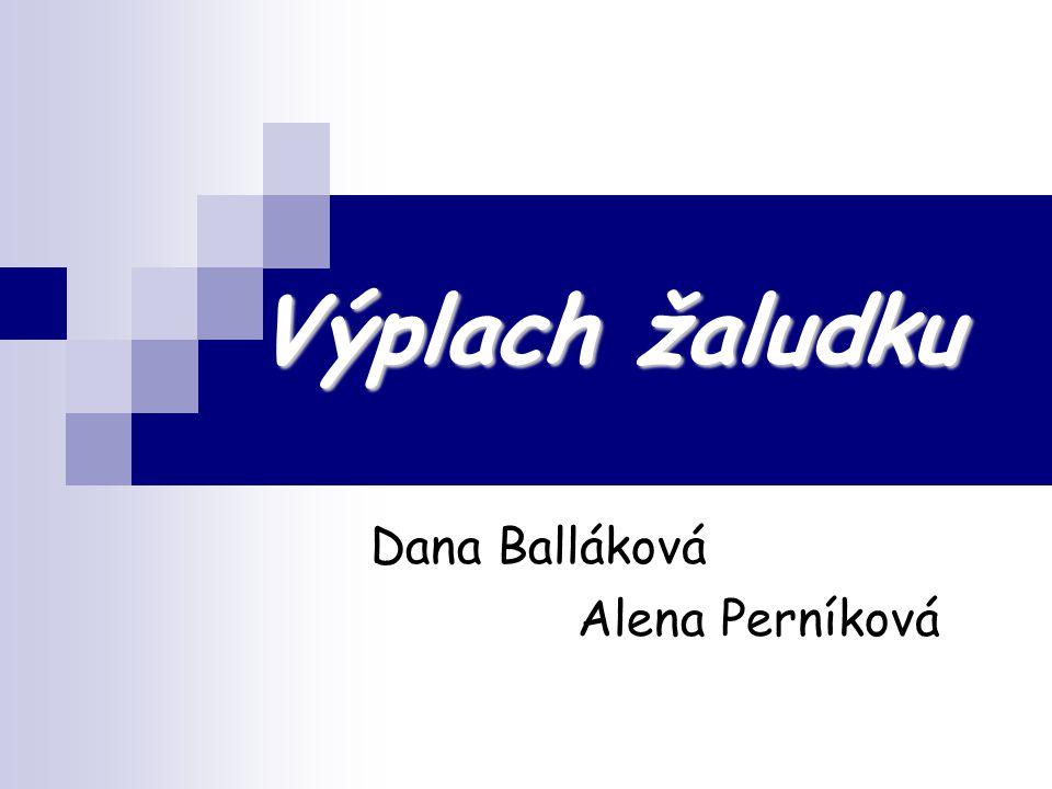 Výplach žaludku Dana Balláková Alena Perníková