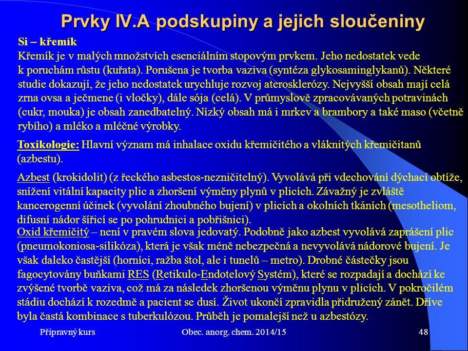 Přípravný kursObec. anorg. chem. 2014/1548 Prvky IV.A podskupiny a jejich sloučeniny Si – křemík Křemík je v malých množstvích esenciálním stopovým pr