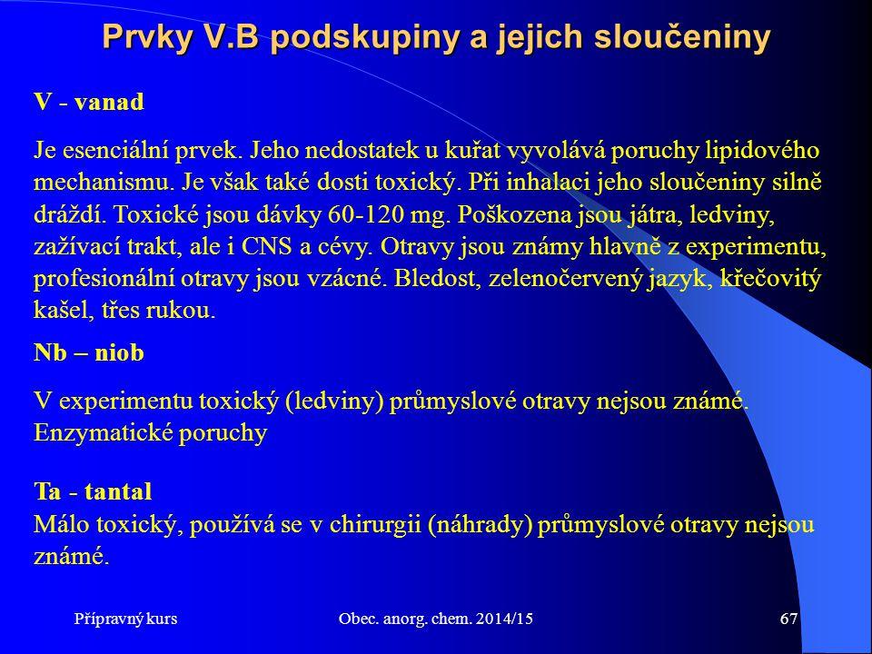 Přípravný kursObec. anorg. chem. 2014/1567 V - vanad Je esenciální prvek. Jeho nedostatek u kuřat vyvolává poruchy lipidového mechanismu. Je však také