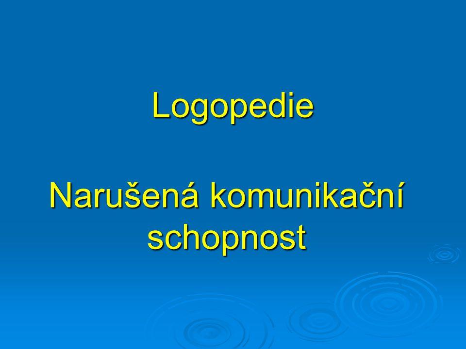 Logopedie Narušená komunikační schopnost