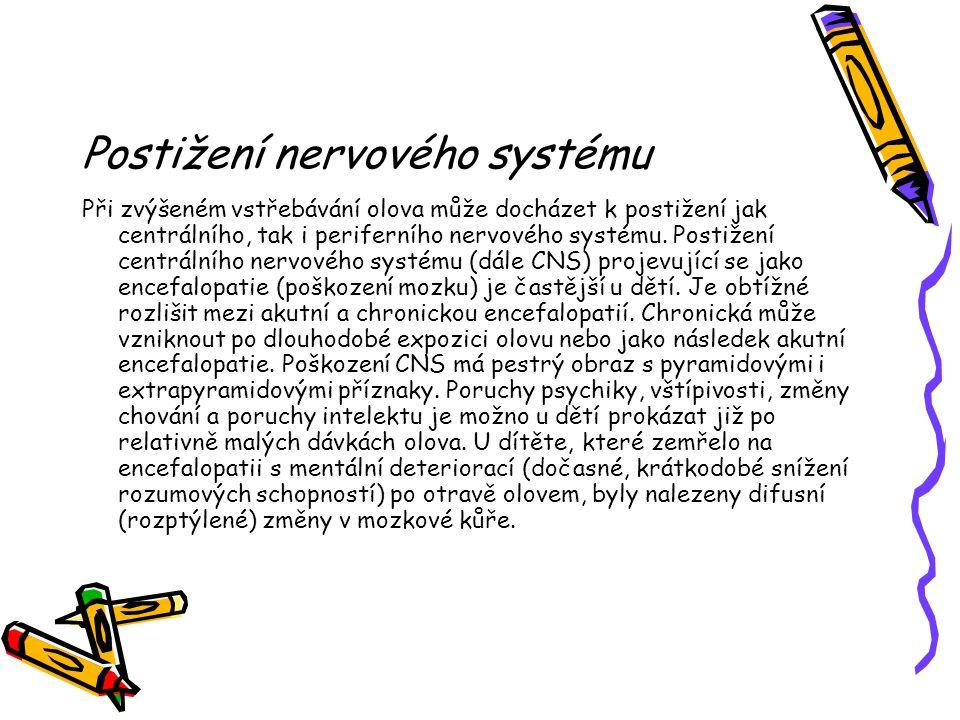 Postižení nervového systému Při zvýšeném vstřebávání olova může docházet k postižení jak centrálního, tak i periferního nervového systému. Postižení c