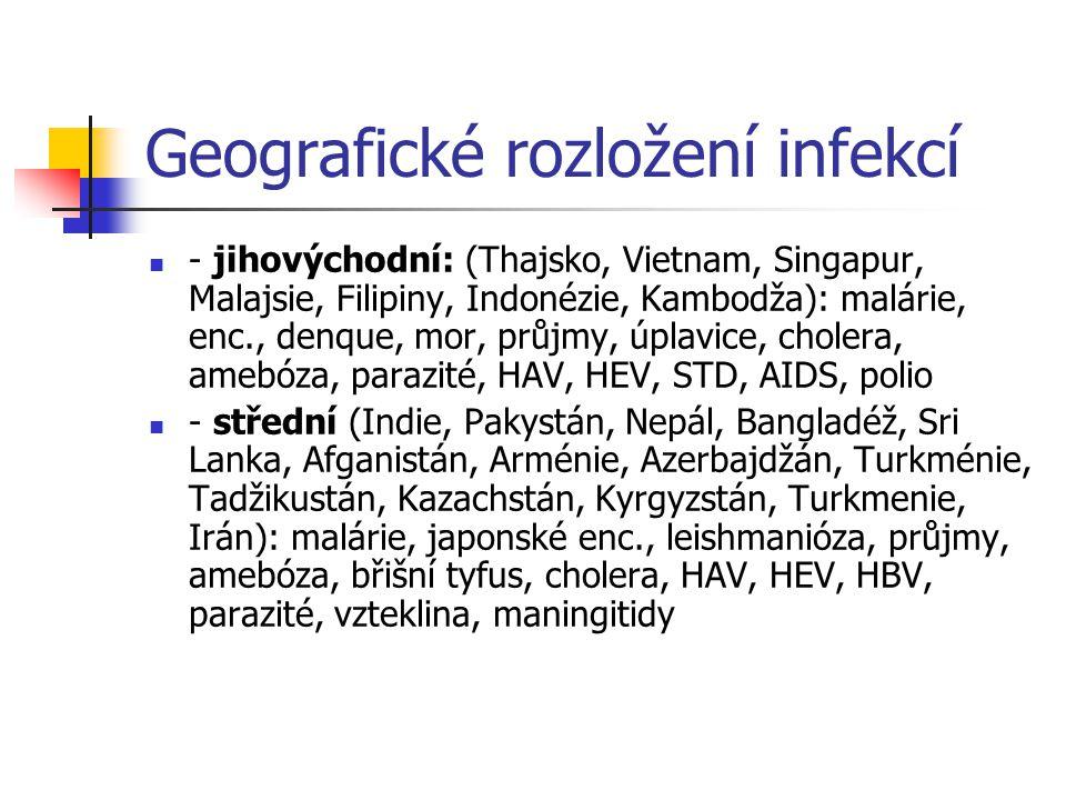 Geografické rozložení infekcí - jihovýchodní: (Thajsko, Vietnam, Singapur, Malajsie, Filipiny, Indonézie, Kambodža): malárie, enc., denque, mor, průjm