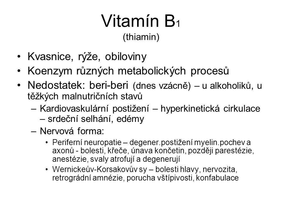 Vitamín B 1 (thiamin) Kvasnice, rýže, obiloviny Koenzym různých metabolických procesů Nedostatek: beri-beri (dnes vzácně) – u alkoholiků, u těžkých ma