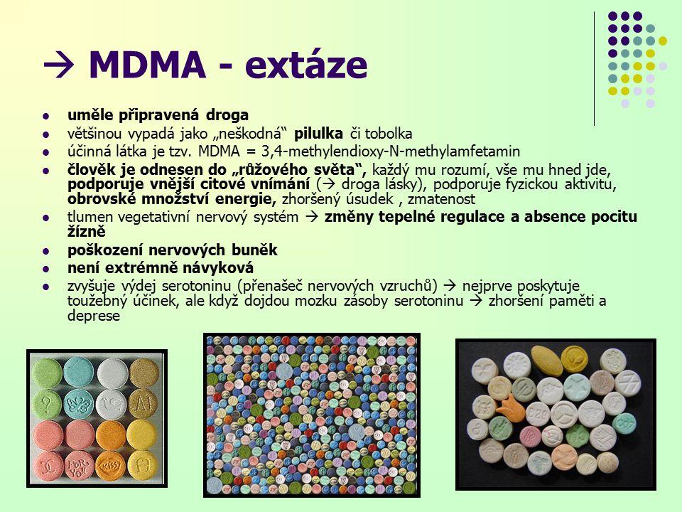 """ MDMA - extáze uměle připravená droga většinou vypadá jako """"neškodná pilulka či tobolka účinná látka je tzv."""