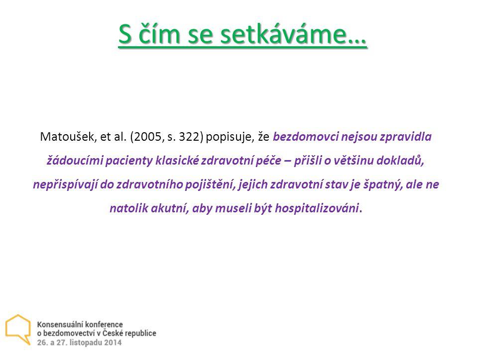 S čím se setkáváme… Matoušek, et al. (2005, s.