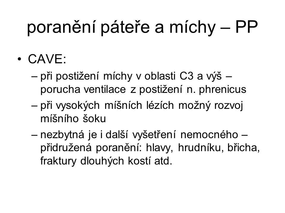 poranění páteře a míchy – PP CAVE: –při postižení míchy v oblasti C3 a výš – porucha ventilace z postižení n. phrenicus –při vysokých míšních lézích m